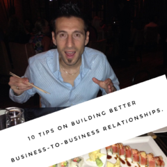 10 Tried-and-True Tips on Building Better B2B Relationships